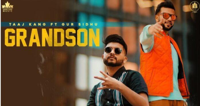 GRANDSON punjabi song Lyrics–Taaj Kang Gur Sidhu