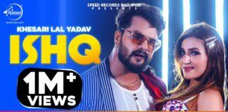 Ishq   इश्क़   Khesari Lal Yadav Ft.Knishka Negi   Latest New Song 2020