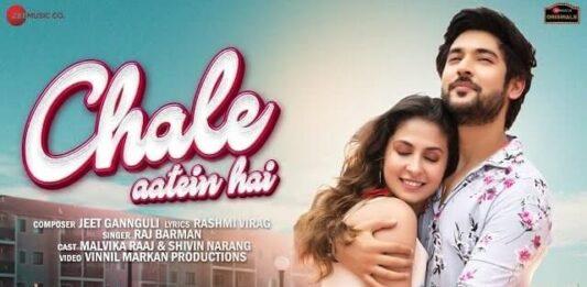 Chale Aatein Hai Lyrics – Raj Barman