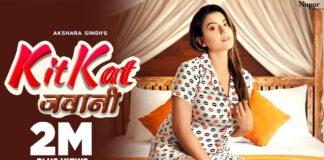 Kitkat Jawani Song Lyrics – Akshara Singh Bhojpuri song